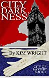 City of Darkness by Kim   Wright