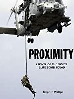 Proximity: A Novel of the Navy's Elite Bomb Squad