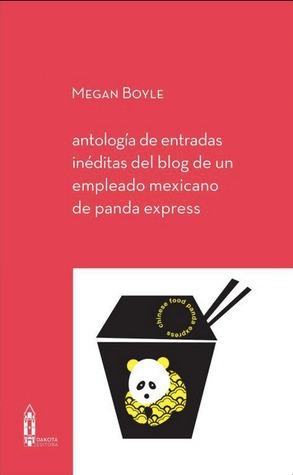 antología de entradas inéditas del blog de un empleado mexicano de panda express
