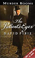 The Patient's Eyes: Murder Rooms: The Dark Beginnings of Sherlock Holmes