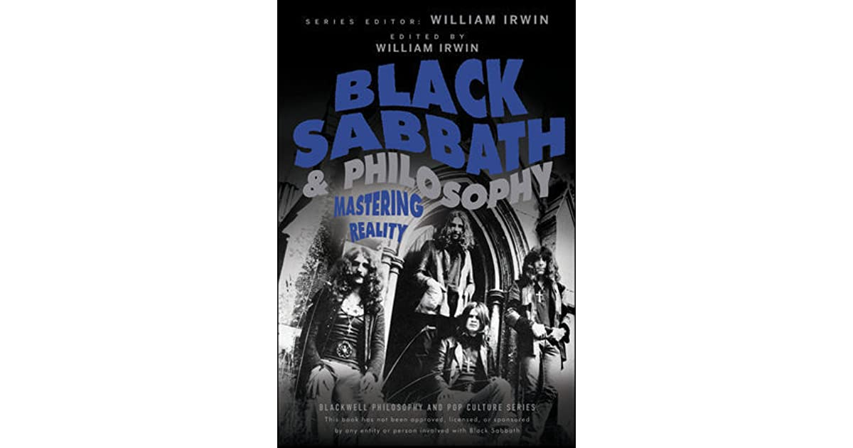 Black Sabbath and Philosophy: Mastering Reality (The Blackwell Philosophy and Pop Culture Series)