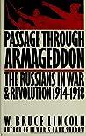 Passage Through Armageddon: The Russians in War & Revolution 1914-18