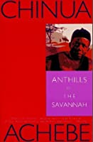 anthills of the savannah is a Anthills of the savannah by chinua achebe and a great selection of similar used, new and collectible books available now at abebookscom.