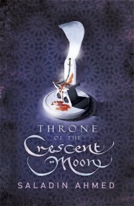 Throne of the Crescent Moon (The Crescent Moon Kingdoms #1)