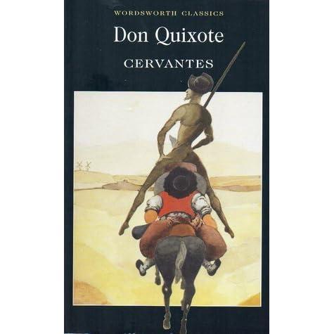 the idealist beliefs of miguel de cervantes don quixote