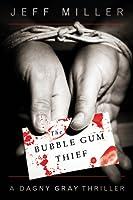 The Bubble Gum Thief