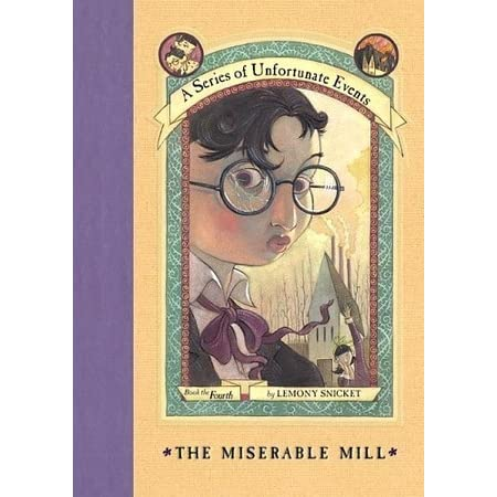 The miserable mill a series of unfortunate events 4 by for Lit miserable