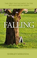 Falling (Bits and Pieces, #1)