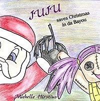 Juju Saves Christmas in da Bayou