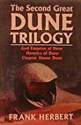 The Second Great Dune Trilogy: God Emperor of Dune/Heretics of Dune/Chapter House Dune