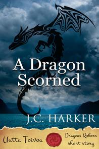 A Dragon Scorned (Dragons Reborn | Uutta Toivoa #1)