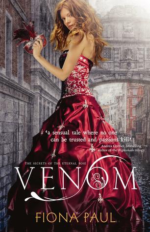 Venom (Secrets of the Eternal Rose, #1) by Fiona Paul