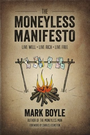The-Moneyless-Manifesto-Live-Well-Live-Rich-Live-Free