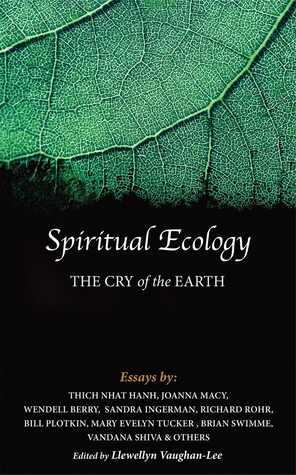 Spiritual Ecology: The Cry of the Earth by Llewellyn Vaughan-Lee