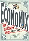 Review ebook Economix: How and Why Our Economy Works (and Doesn't Work), in Words and Pictures by Joel Bakan