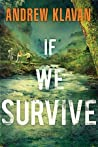 If We Survive by Andrew Klavan
