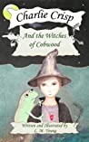 Charlie Crisp and the Witches of Cobwood by L.M.   Young