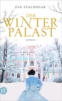 The Winter Palace: A Novel of Catherine the Great by Eva Stachniak