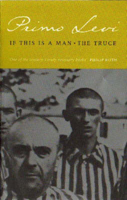 If This Is a Man • The Truce by Primo Levi
