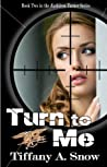 Book cover for Turn to Me (Kathleen Turner, #2)