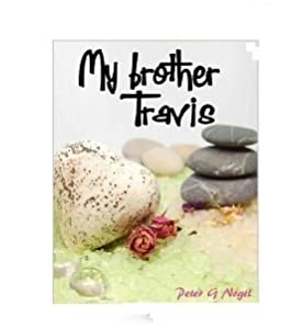 My Brother Travis (Alicia Adventure Short Story Series)