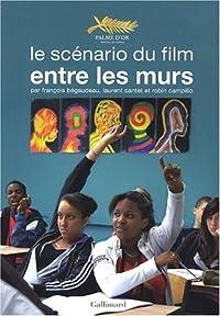 Entre Les Murs:  Le Scénario Du Film