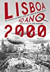 Lisboa no Ano 2000 – Uma Antologia Assombrosa Sobre uma Cidade que Nunca Existiu