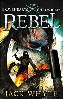 Rebel (The Bravehearts Chronicles, #1)