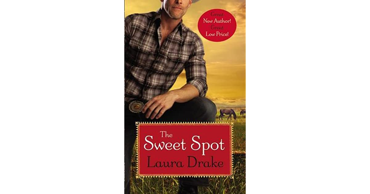 The Sweet Spot (Sweet on a Cowboy, #1) by Laura Drake