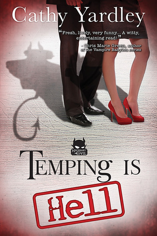 Temping Is Hell by Cathy Yardley