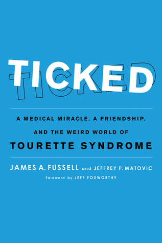 Ticked-A-Medical-Miracle-a-Friendship-and-the-Weird-World-of-Tourette-Syndrome