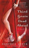 Third Grave Dead Ahead (Charley Davidson, #3)