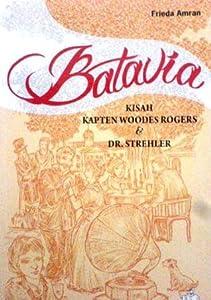 Batavia: Kisah Kapten Woodes Rogers dan Dr. Strehler