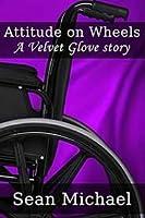 Attitude on Wheels, a Velvet Glove story