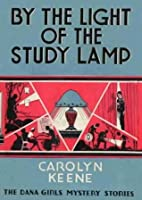 By the Light of the Study Lamp (The Dana Girls Mystery Stories, #1)