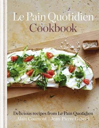 Le Pain Quotidien Cookbook