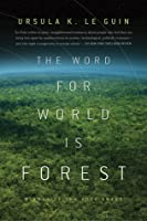 The Word for World is Forest (Hainish Cycle, #6)