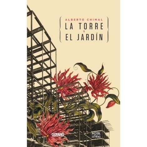 La torre y el jardín by Alberto Chimal