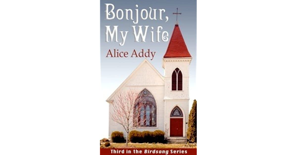 Bonjour My Wife Birdsong 3 By Alice Addy