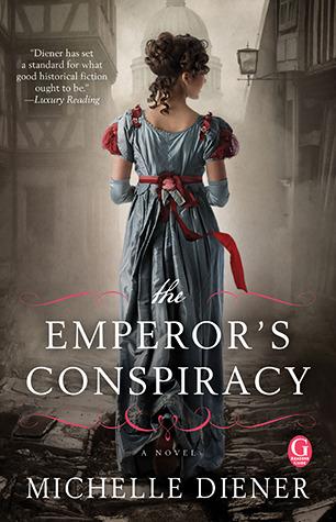 The Emperor's Conspiracy (Regency London, #1) by Michelle Diener