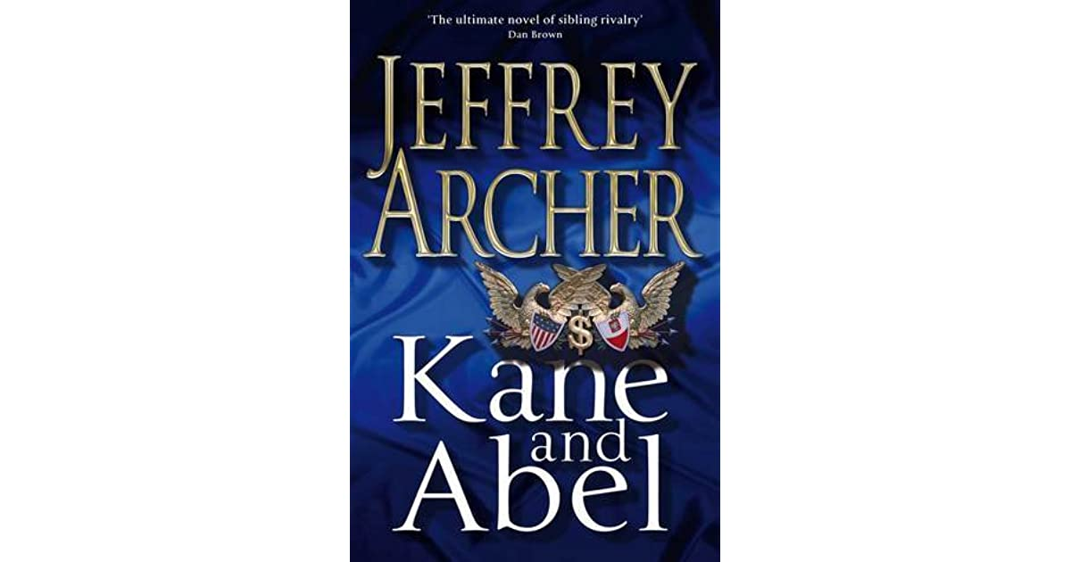 an analysis of the motivations behind william kanes actions in the novel kane and abel by jeffrey ar