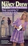 The Suspect Next Door (Nancy Drew Files, #39)