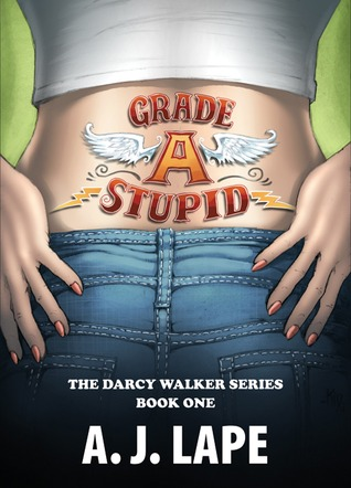 Grade A Stupid by A.J. Lape