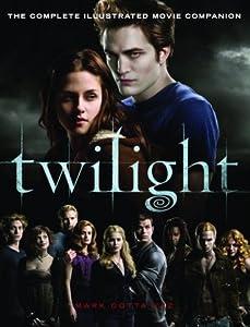 Twilight: The Complete Illustrated Movie Companion