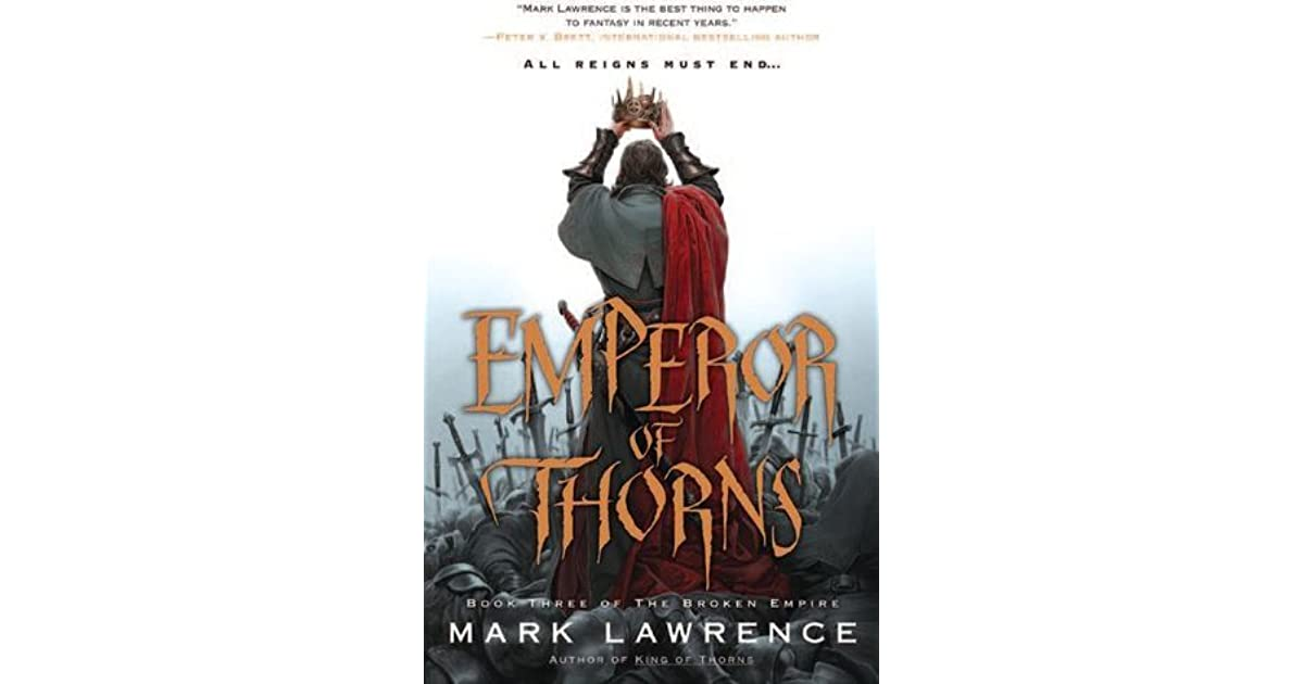 Emperor of Thorns (The Broken Empire, #3) by Mark Lawrence
