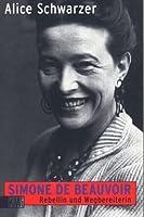 Simone de Beauvoir. Rebellin und Wegbereiterin