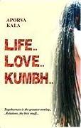 Life... Love... Kumbh...