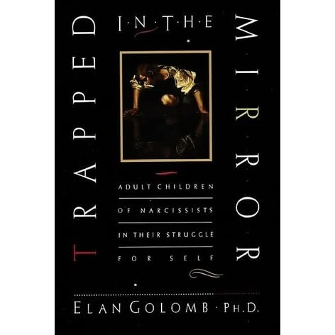Trapped in the Mirror: Adult Children of Narcissists in