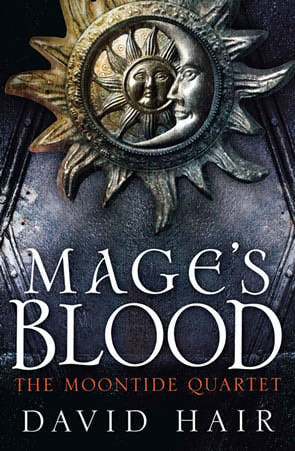Mage's Blood (Moontide Quartet, #1) by David Hair