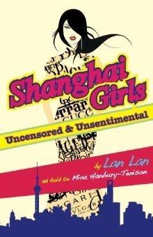 Shanghai Girls Uncensored & Unsentimental